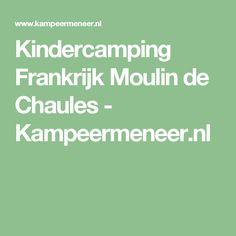 Kindercamping Frankrijk Moulin de Chaules - Kampeermeneer.nl