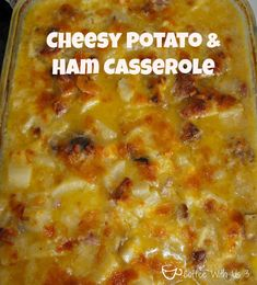 Cheesy Potato and Ham Casserole by Coffee With Us 3