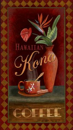 """Kona Coffee"" by Thomas Wood Coffee Girl, I Love Coffee, Coffee Break, Coffee Cafe, Coffee Shop, Kona Coffee, Hawaiian Art, Coffee Poster, Vintage Hawaii"
