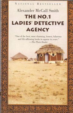 The No. 1 Ladies' Detective Agency  (No. 1 Ladies' Detective Agency #1)  The No. 1 Lady Detective, Precious Ramotswe, is clever, practical and enterprising. She solves puzzling mysteries for her neighbors, outwitting dishonest husbands, con artists and thieves. The setting of Botswana plays a fascinating role in the story too. I love Alexander McCall Smith's witty and insightful style.