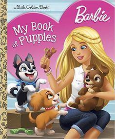 Barbie: My Book of Puppies (Barbie) (Little Golden Book): Golden Books: 9781524715083: AmazonSmile: Books