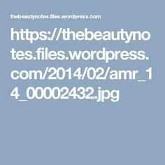 https://thebeautynotes.files.wordpress.com/2014/02/amr_14_00002432.jpg