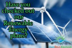 Check out renewable energy plans at Shop Texas Electricity. Cheap Electricity, Renewable Energy, Wind Turbine, Texas, How To Plan, Check, Shopping