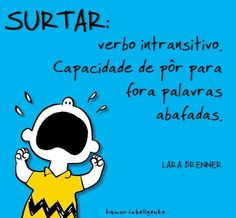 Quem nunca!!!!! Snoopy And Woodstock, Humor, Reading, Words, Memes, Funny, Cute, Fictional Characters, Charlie Brown