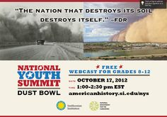 """""""The nation that destroys its soil destorys itself."""" - FDR. Happening tomorrow, 10/17, our Dust Bowl National Youth Summit: http://s.si.edu/efSRS"""