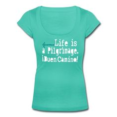Life is pilgrimage! Buen Camino direction Women's Scoop Neck T-Shirt This long-cut, form-fitting t-shirt for women comes with a wide scoop-neck. The very soft, semi-sheer material is made from 100% co