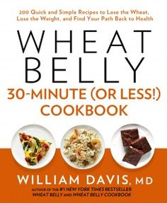 Wheat Belly 30-Minute Cookbook cover...better than mashed potatoes
