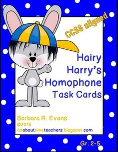 Hairy Harry's Homophone Task Cards are a bright, cheerful, and fun way to develop vocabulary and practice homophones.  CCSS aligned.  $