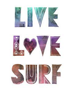 Live Love Surf - I Art Print