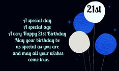 Happy 21st Birthday, It's Your Birthday, Birthday Greeting Cards, Birthday Greetings, Special Day, Anniversary Greeting Cards, Birthday Wishes