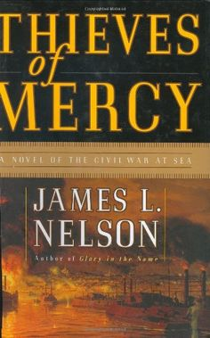 Thieves of Mercy: A Novel of the Civil War at Sea by James L. Nelson http://smile.amazon.com/dp/0060199709/ref=cm_sw_r_pi_dp_sXIzwb1K6GMPH