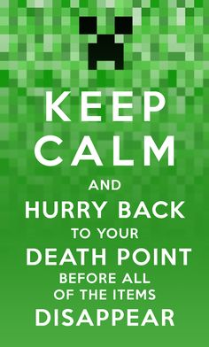 Keep Calm Minecraft by evil-santa.deviantart.com on @deviantART ---- sooo accurate!