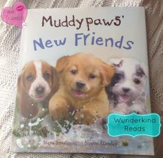 Wunderkind Reads: Muddypaws' New Friends