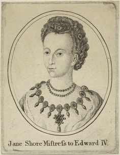 """JANE SHORE, mistress to EDWARD IV; her beauty was well known throughout London, earning her the title of """"The Rose of London"""" . Uk History, Women In History, British History, Lancaster, The Concubine, English Monarchs, Edward Iv, Elizabeth Woodville, Plantagenet"""