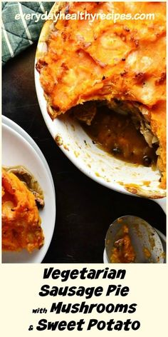 Vegetarian sausage pie with mushrooms and sweet potato is quick and easy to prepare and bursting with delicious, healthy ingredients. It's hearty, filling and perfect for as a family meal or pot luck dinner idea. Sausage Pie, Sausage Recipes, Easy Healthy Recipes, Vegetarian Recipes, Cooking Recipes, Healthy Meals, Healthy Food, World's Best Food, Good Food