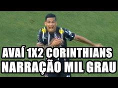 AVAÍ 1X2 CORINTHIANS - NARRAÇÃO MIL GRAU