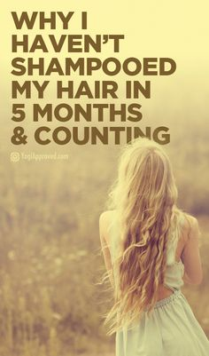 Why I Haven't Shampooed My Hair in 5 Months and Counting