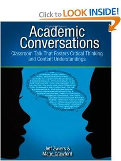 Academic Conversations: Classroom Talk that Fosters Critical Thinking and Content Understandings: Jeff Zwiers, Marie Crawford: 9781571108845: Amazon.com: Books