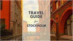 Find out everything you need to know before heading to Stockholm. Traveling Tips, Most Visited, Small Towns, Stockholm, Need To Know, Travel Guide, How To Plan, City, Tour Guide