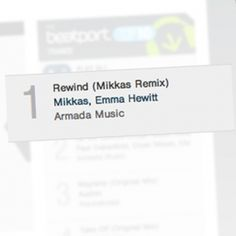 We knew it was going to stand out. We knew it was going to earn a place in the hearts of the DJ's, the fans and the clubbers. But it's still an incredible accomplishment and surprise that the Mikkas remix of Emma Hewitt's 'Rewind' has been Beatport's Trance chart #1 for more than a month!