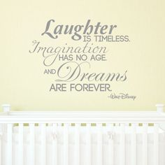 Laughter is timeless. Imagination has no age. and Dreams are forever. quote by Walt Disney VINYL DECAL inches Valentine's Day Quotes, Dream Quotes, Sign Quotes, Wall Quotes, Words Quotes, Sayings, Walt Disney Quotes, Forever Quotes, Reading Quotes