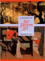 History of Far Eastern Art / Edition 5 by Sherman Lee Download