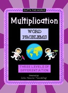 Multiplication Word Problems (Differentiated ~ Three Level