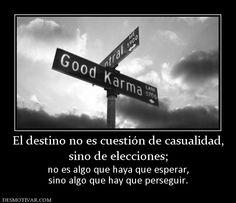 El destino no es cuestión de casualida sino de elecciones; no es algo que haya que esperar, sino algo que hay que perseguir.