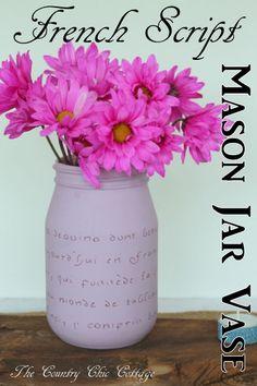 French Script Mason Jar Vase -- a great DIY wedding idea! The Country Chic Cottage