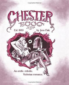 Chester 5000-XYV by Jessica Fink. $11.21. Publication: July 5, 2011. 144 pages. Publisher: Top Shelf Productions (July 5, 2011)