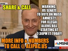 Warning US Senate to vote on Mass Amnesty for illegal aliens bill starting at 2:30 PM ET Today!  Share and Call to say NO.  More info at ALIPAC.us