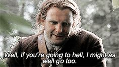 Well, if you're going to hell, I might as well go too. (gif)