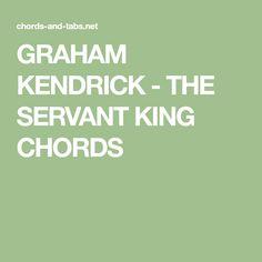 Chords for Graham Kendrick - The servant king Graham, Names, King, Music, Musica, Musik, Muziek, Music Activities, Songs