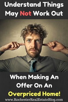 Understand Things May Not Work Out When Making An Offer On An Overpriced Home - http://www.rochesterrealestateblog.com/make-offer-overpriced-home/ via @KyleHiscockRE