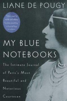 My Blue Notebooks: The Intimate Journal of Paris's Most Beautiful and Notorious Courtesan by Liane de Pougy http://www.amazon.com/dp/1585421561/ref=cm_sw_r_pi_dp_9Bpiub1YXXV8G