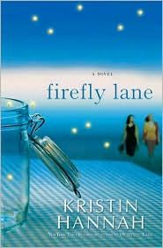 Firefly Lane by Kristin Hannah - loved this book.