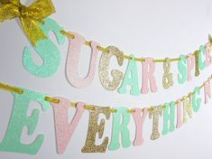 Hey, I found this really awesome Etsy listing at https://www.etsy.com/listing/262698476/sugar-spice-banner-gold-mint-and-pink