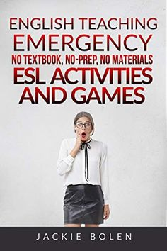 English Teaching Emergency: No Textbook, No-Prep, No Materials ESL Activities and Games by [Bolen, Jackie] English Reading, English Book, Esl Lesson Plans, Esl Lessons, Find A Job, Best Teacher, Teaching English, Textbook, Teaching Resources