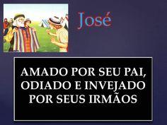 A Bíblia pela Bíblia: José, amado e odiado.