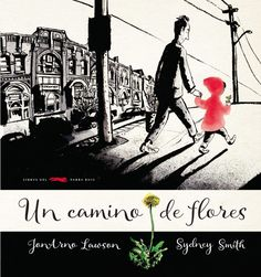 Las flores que una niña va dejando por la triste ciudad la transforman en un lugar alegre y lleno de color.