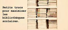 Petits trucs pour maximiser les bibliothèques scolaires
