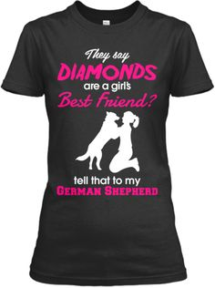 Tell that to my German Shepherd | Teespring