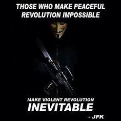 Anybody disagree with JFK here? Wisdom Meme, Patriotic Words, Guy Fawkes, Thing 1, Greater Good, Jfk, Inevitable, How I Feel, Love Life