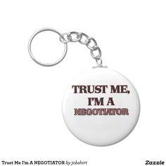 Trust Me I'm A NEGOTIATOR Basic Round Button Keychain