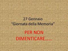 27 Gennaio Giornata della Memoria PER NON DIMENTICARE……