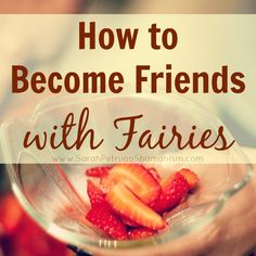 5 things you can do to make friends with fairies and invite them into your space