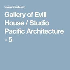 Gallery of Evill House / Studio Pacific Architecture - 5