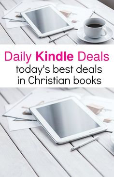 The best Kindle deals for top Christian books -- updated daily.