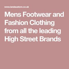 Mens Footwear and Fashion Clothing from all the leading High Street Brands