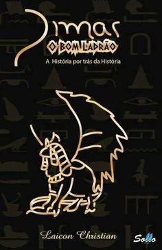 Leitura & Cia: Dimas, O Bom Ladrão - A História por trás da Histó...